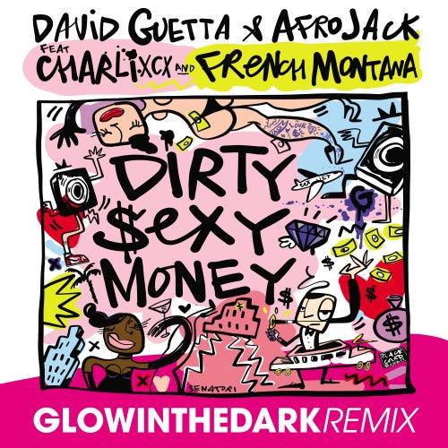 Dirty Sexy Money (feat. Charli XCX & French Montana) (GLOWINTHEDARK Remix) von David Guetta
