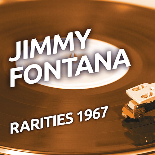 Jimmy Fontana - Rarities 1967 von Jimmy Fontana