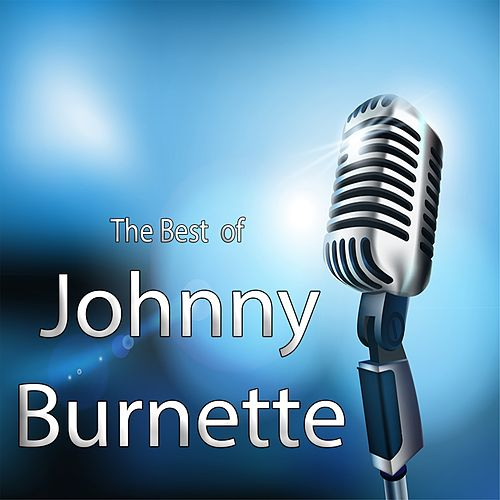 The Best of Johnny Burnette by Johnny Burnette