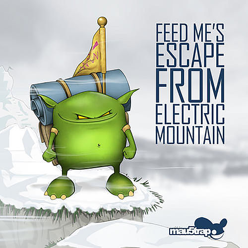 Feed Me's Escape from Electric Mountain by Feed Me
