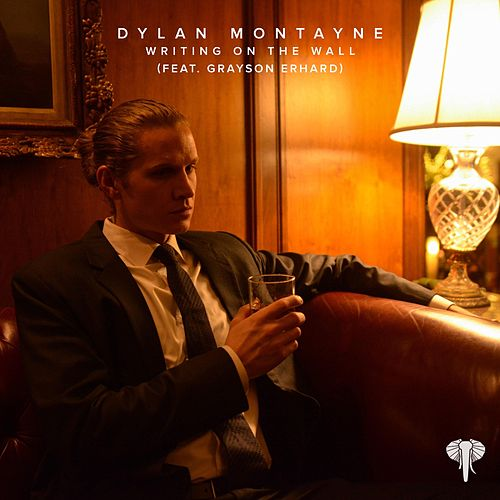 Writing on the Wall (feat. Grayson Erhard) by Dylan Montayne