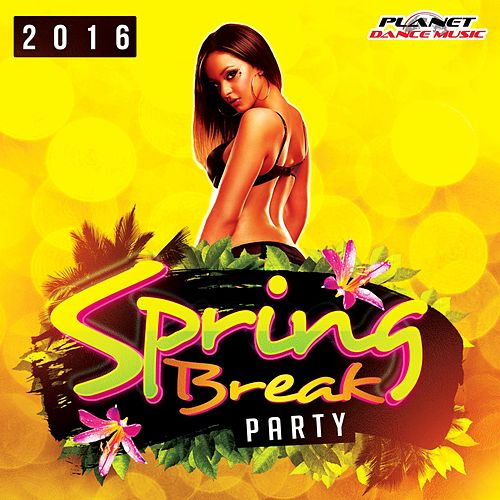 Spring Break Party 2016 - EP by Various Artists
