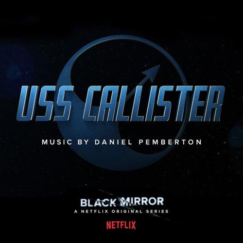 Black Mirror: USS Callister (Original Soundtrack) by Daniel Pemberton
