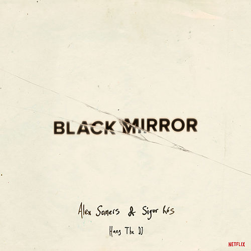 Black Mirror: Hang the DJ (Music from the Original TV Series) fra Various Artists