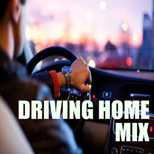 Driving Home Mix de Various Artists