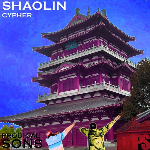 Shaolin Cypher by Prodigal Sons
