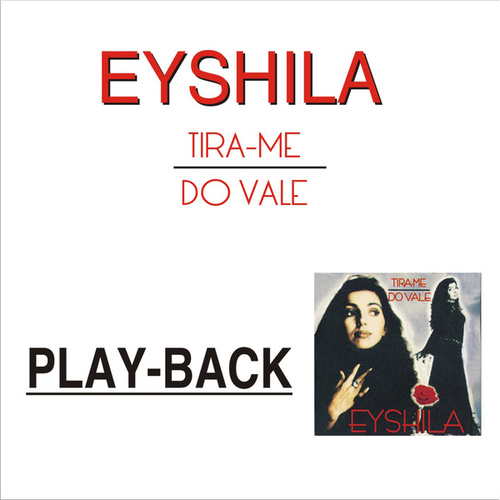 Tira-me do Vale (Playback) by Eyshila