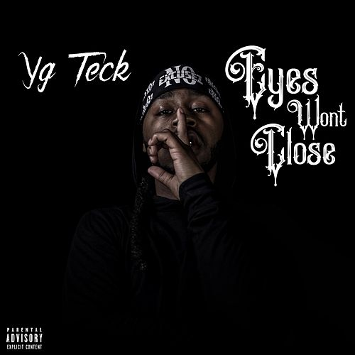 Eyes Won't Close by Yg Teck
