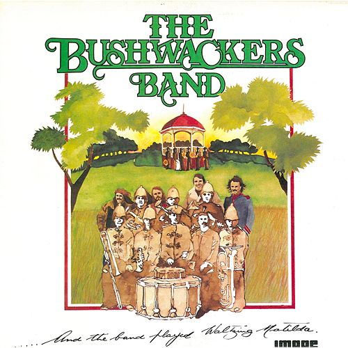 And the Band Played Waltzing Matilda von The Bushwackers Band
