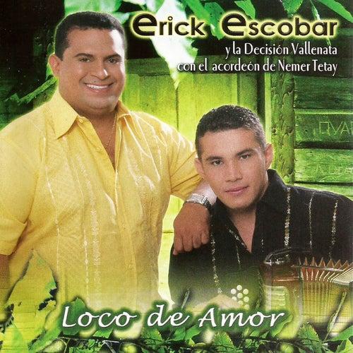 Loco de Amor de Erick Escobar