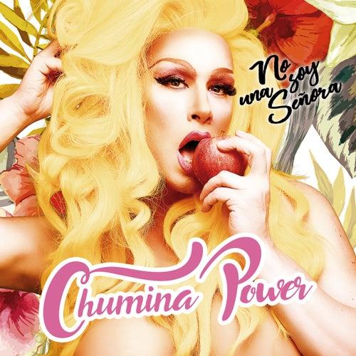 No Soy una Señora von Chumina Power
