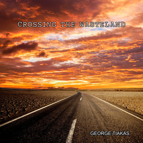 Crossing the Wasteland by George Tiakas