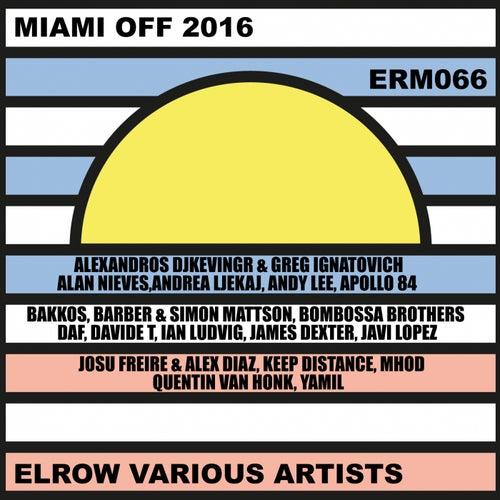 Miami Off 2016 Elrow Various Artists - EP de Various Artists