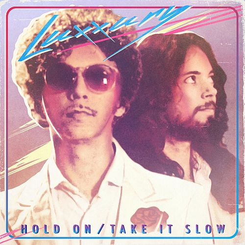 Hold On / Take It Slow - Single by Luxxury