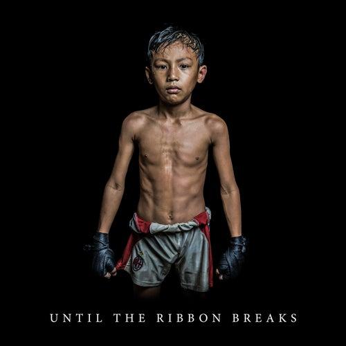 Until the Ribbon Breaks de Until The Ribbon Breaks
