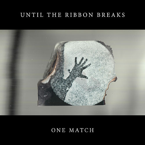 One Match de Until The Ribbon Breaks