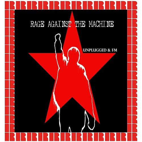 Unplugged & Fm (Hd Remastered Edition) van Rage Against The Machine