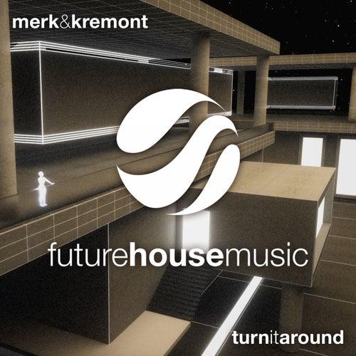 Turn It Around von Merk and Kremont