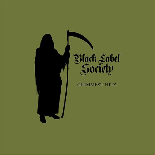 Grimmest Hits by Black Label Society
