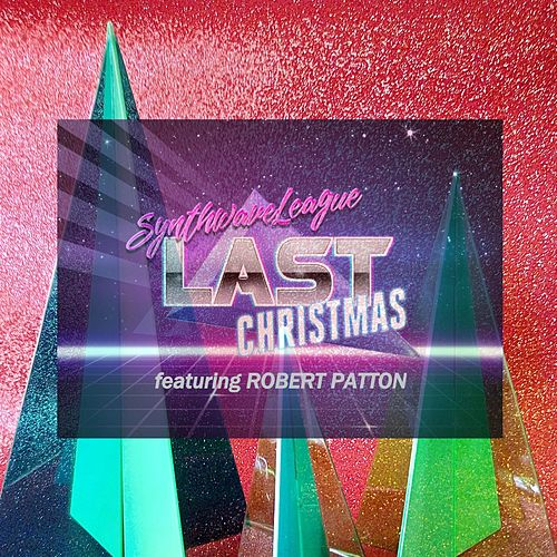 Last Christmas (feat. Robert Patton) by Synthwave League