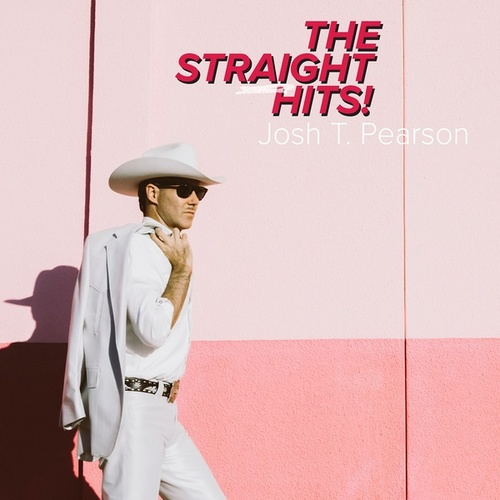 The Straight Hits! by Josh T. Pearson