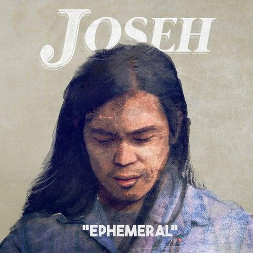 Ephemeral von Joseh