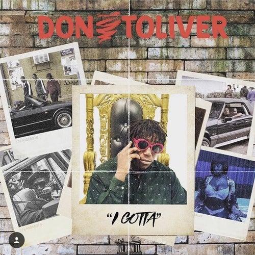 I Gotta by Don Toliver