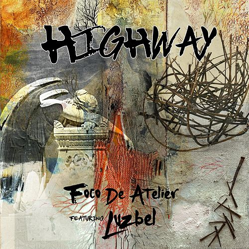 Highway (feat. Luzbel) by Foco De Atelier