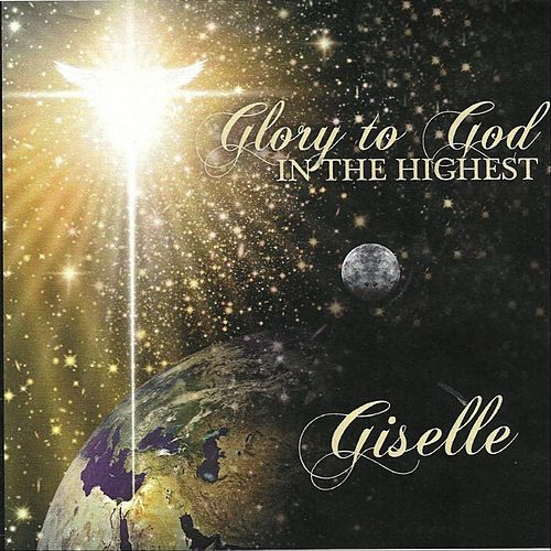 Glory to God in the Highest von Giselle