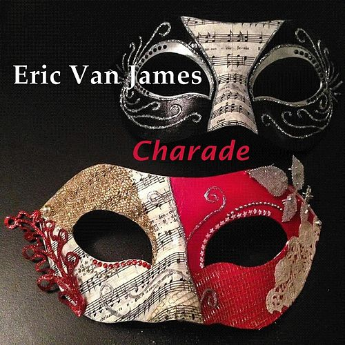 Charade by Eric Van James