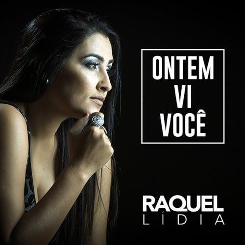 Ontem Vi Você by Raquel Lídia