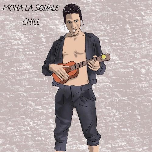 Chill de Moha La Squale
