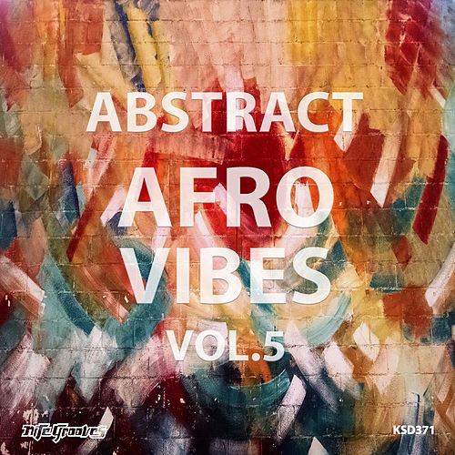 Abstract Afro Vibes Vol. 5 by Various Artists