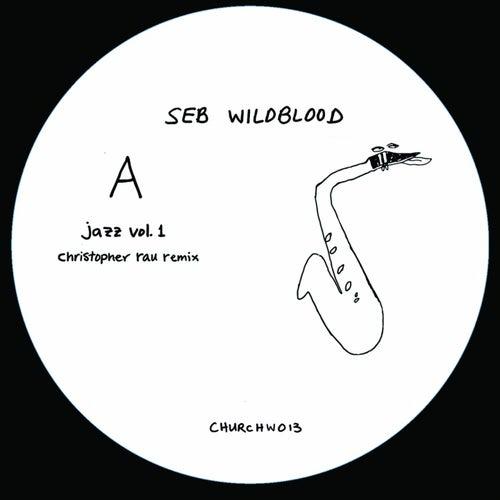 Jazz Vol.1 (Christopher Rau Remix) by Seb Wildblood