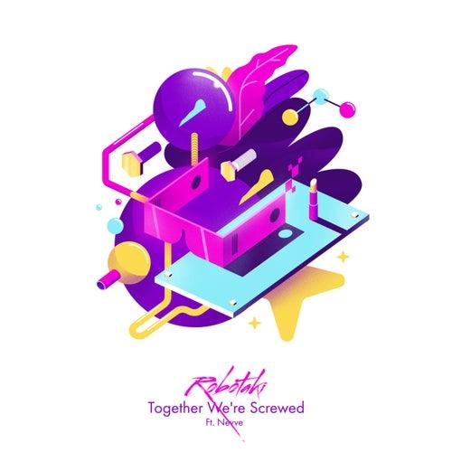 Together We're Screwed de Robotaki