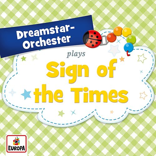 Sign of the Times by Dreamstar Orchestra
