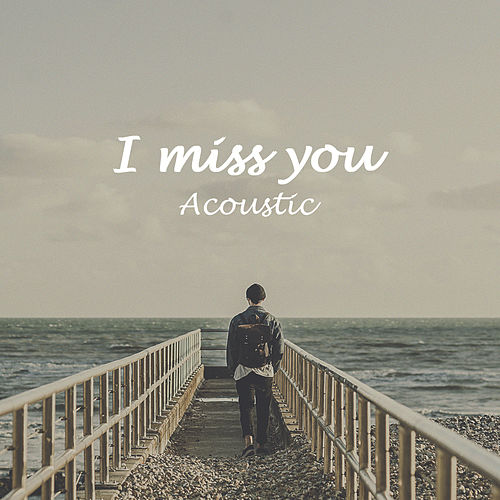 I Miss You (Acoustic) by Matt Johnson