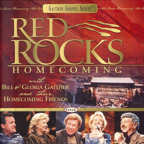 Red Rocks Homecoming by Bill & Gloria Gaither