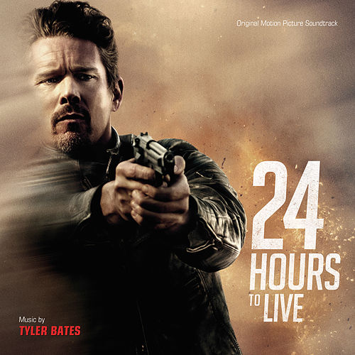 24 Hours To Live (Original Motion Picture Soundtrack) by Tyler Bates