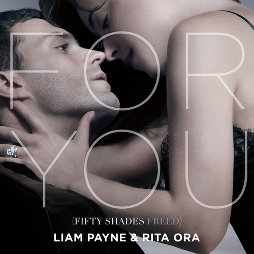 For You (Fifty Shades Freed) by Liam Payne & Rita Ora