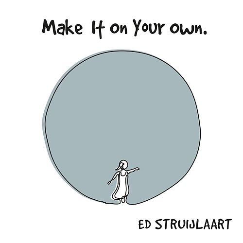 Make It on Your Own by Ed Struijlaart