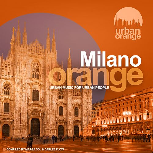 Milano Orange (Urban Soul & Funk Music) (Compiled by Marga Sol & Darles Flow) von Various Artists