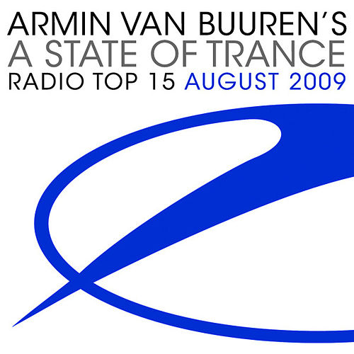 A State Of Trance Radio Top 15 - August 2009 von Various Artists