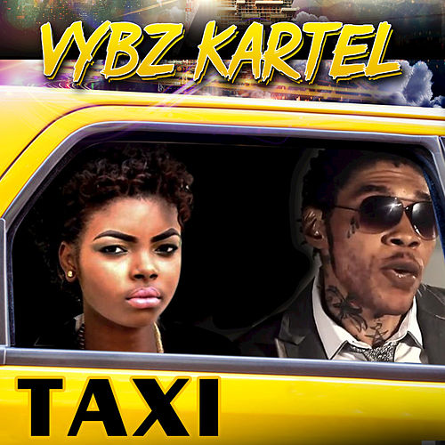 Taxi by VYBZ Kartel