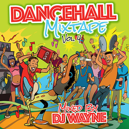 Dancehall Mix Tape, Vol.4 by Various Artists
