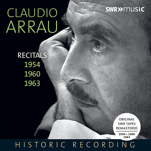 Piano Recitals 1954, 1960 & 1963 von Claudio Arrau