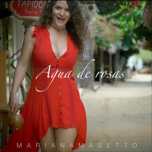Agua De Rosas by Mariana Masetto