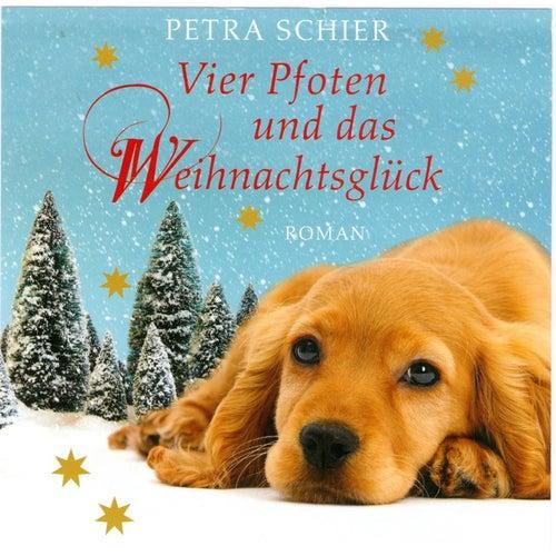 Vier Pfoten und das Weihnachtsglück (Ungekürzt) von Petra Schier