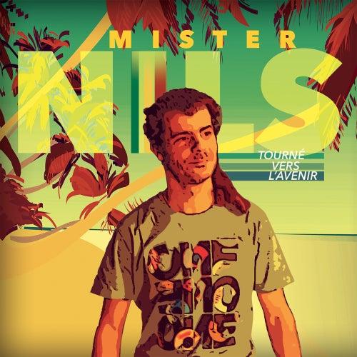 Tourné vers l'avenir de Mister Nils