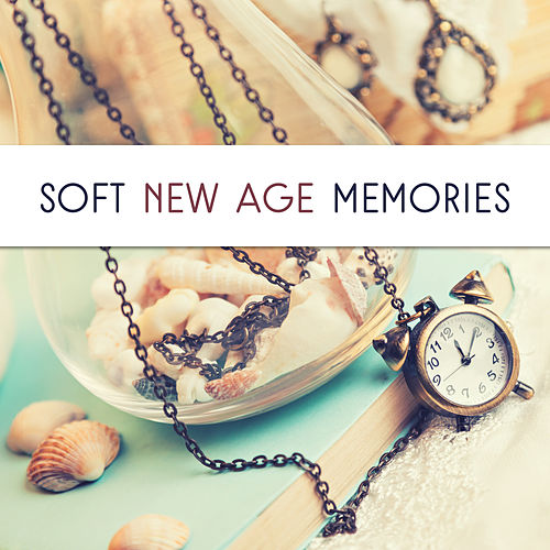 Soft New Age Memories by Relaxing Spa Music